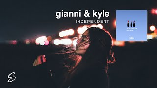 gianni & kyle - independent (prod. kojo a. x nicky quinn)