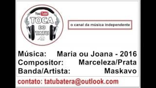 MASKAVO - MARIA OU JOANA (Audio)