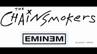 Mix - The Chainsmokers & Eminem - The Slim Shady in all of us