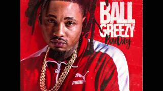 3. Ball Greezy - Nice & Slow Feat.  Lil Dred (BaeDay Mixtape)
