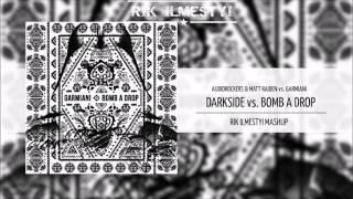 Darkside vs Bomb A Drop (RIK ILMESTYI MASHUP)