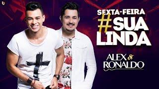 Sexta Feira Sua Linda - Alex e Ronaldo -  DVD Mil Vidas 2017