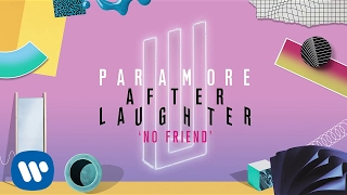Paramore No Friend (Audio)