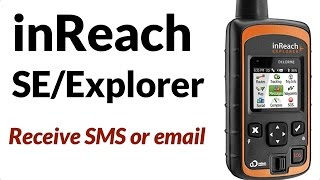 How non inReach Users Can Send A Text Or Email Message To Your inReach SE / Explorer