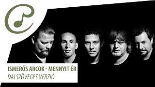Ismerős Arcok - Mennyit ér (dalszöveg - lyrics video)