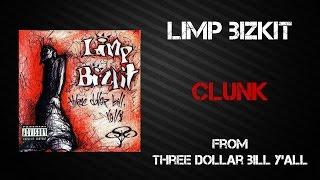 Limp Bizkit - Clunk [Lyrics Video]