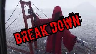 Grim Reaper over the Golden Gate Bridge, BREAK DOWN