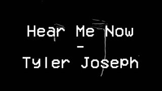 hear me now - tyler joseph - legendado ptbr