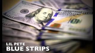 Lil Pete - Blue Strips