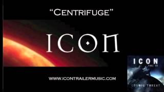 "ICON Trailer Music   ""Centrifuge"" Music Video"
