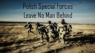 Polish Special Forces | Leave No Man Behind | 2016