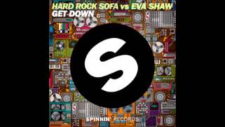Get Down - Hard Rock Sofa vs Eva Shaw