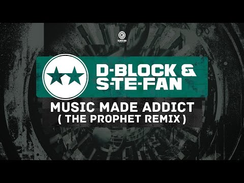 D-Block & S-te-Fan - Music Made Addict (The Prophet Remix) (#EVO038)