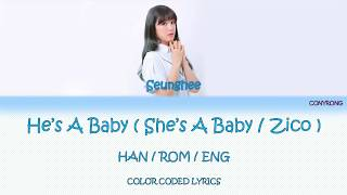 Oh Seunghee - He's A Baby / Zico - She's A Baby - [ Color Coded Lyric ] ( HAN/EOM/ENG )