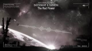 Shockwave & Saphera - The Red Flower [HQ Edit]