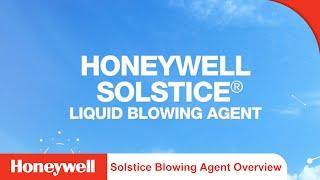 Solstice Liquid Blowing Agent Overview | Corporate | Honeywell