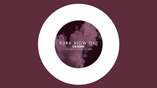 KURA - Blow Out [Official]