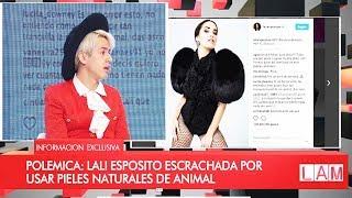 Tras el escándalo de Lali Espósito por usar pieles, habló el diseñador