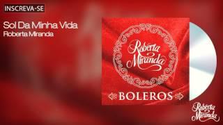 Roberta Miranda - Sol da Minha Vida - Boleros - [Áudio Oficial]