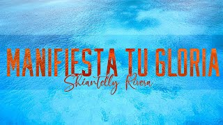 Manifiesta Tu Gloria -Shiantelly Rivera