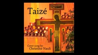 09. Taizé - Tinggallah Bersama Aku - cover by Christine Nauli