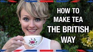 How to Make Tea the British Way - Anglophenia Ep 31