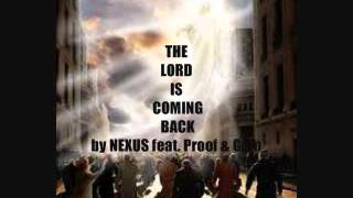 NEXUS - THE LORD IS COMING BACK feat. Proof & Gem