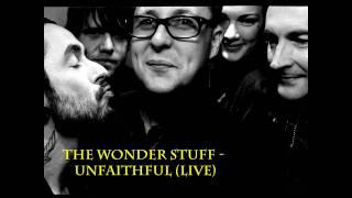 The Wonder Stuff - Unfaithful (live)