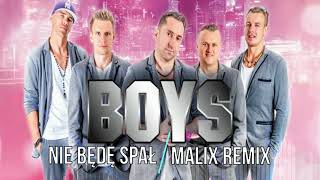 BOYS - Nie będę spał (Malix Remix 2018)