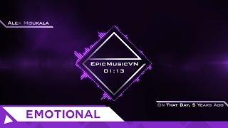 Epic Emotional   Alex Moukala - On That Day, 5 Years Ago - EpicMusicVN