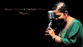 Cesaria Evora & Caetano Veloso 'Negue'