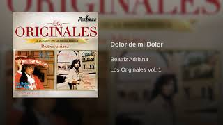 Beatríz Adriana -  Dolor de mi Dolor