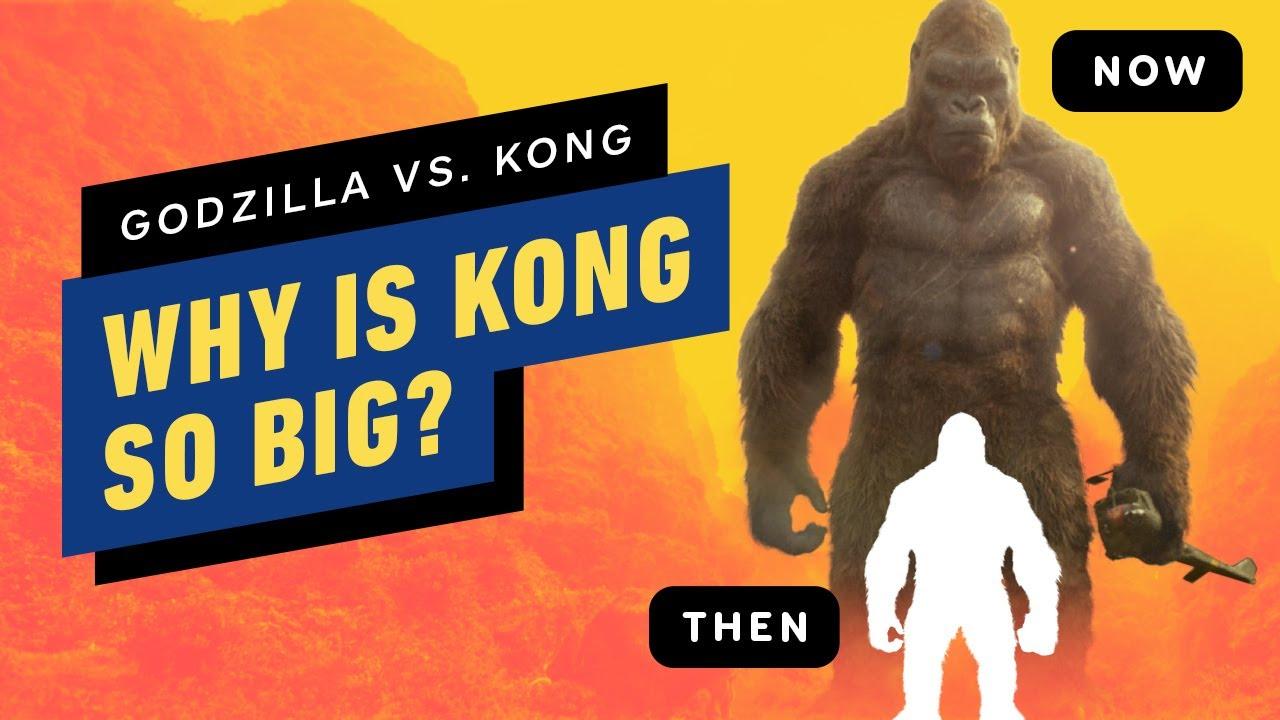 IGN - Godzilla vs. Kong: Why Is Kong So Big?