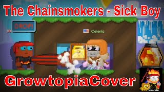 The Chainsmokers - Sick Boy Growtopia Cover Ringtone Version