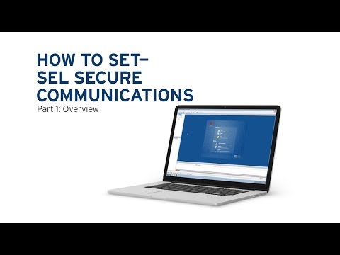 How to Set the SEL Secure Communications System, Part 1: Overview
