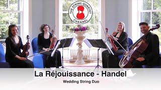 La Rejouissance (Handel) - Wedding String Duo