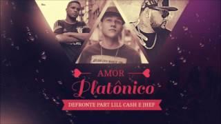 Defronte Part  Lill Cash e Jhef - Amor Platônico