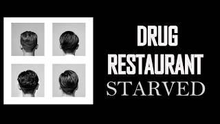 DRUG RESTAURANT - STARVED  /SUB ESPAÑOL/ ENG LYRICS] ROM|HAN
