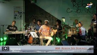 BOB - Rubera São Domingo - live