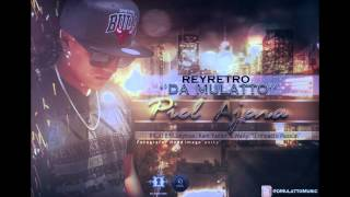 """Rey Retro - Piel Ajena Prod. By Yadier """"El De Los Controles"""", LueyTrax & Waily """" El Impacto Musical"""""""