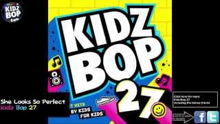 Kidz Bop Kids: She Looks So Perfect