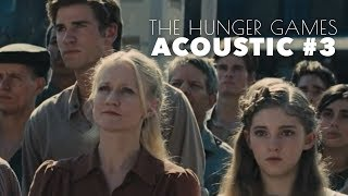 The Hunger Games || Acoustic #3 (Goo Goo Dolls)