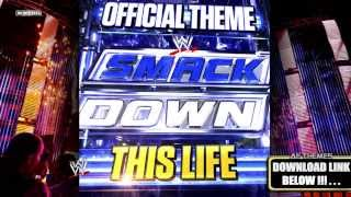 "WWE: ""This Life"" (SmackDown) [V2] Theme Song + AE (Arena Effect)"
