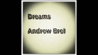 Dreams by Andrew Brel
