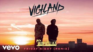 Vigiland - Friday Night (Tropkillaz Remix)
