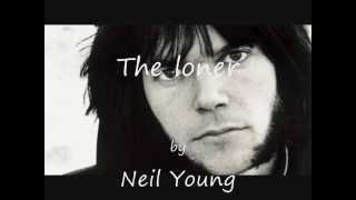 Neil Young - The loner (lyrics on clip)