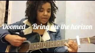 Bring Me The Horizon - Doomed ( acoustic cover)