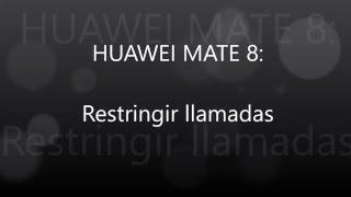 Huawei Mate 8: Restringir llamadas