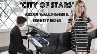 City of Stars Live Cover by Trinity Rose & Aidan Gallagher