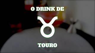 O DRINK DE TOURO (Drinks do Zodíaco) | E Tome Drink!